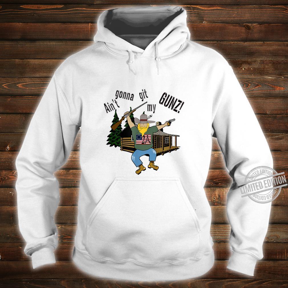 2A Ain't Gonna Git My Gunz Second Ammendment Rights Shirt hoodie