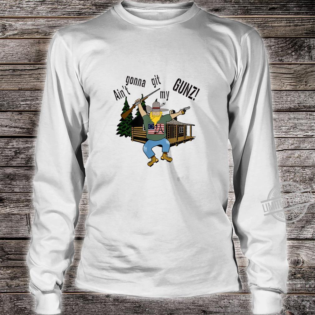 2A Ain't Gonna Git My Gunz Second Ammendment Rights Shirt long sleeved