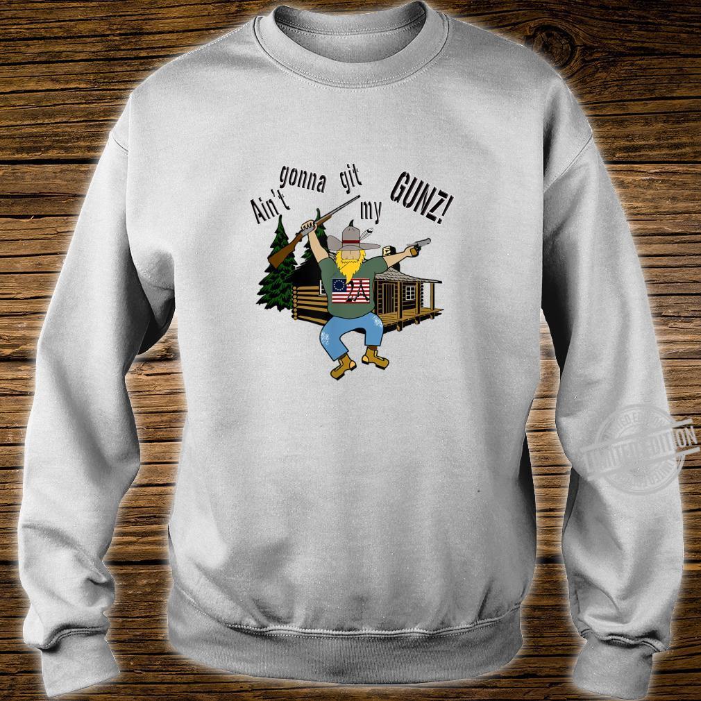 2A Ain't Gonna Git My Gunz Second Ammendment Rights Shirt sweater