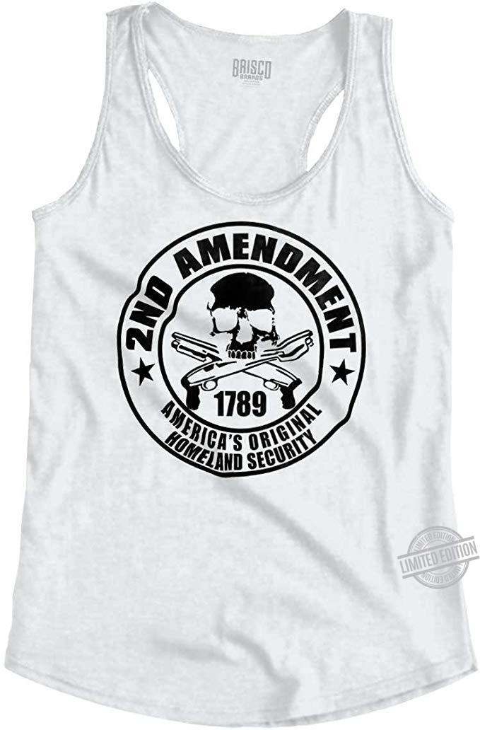 2nd Amendment 1789 America's Original Homeland Security Shirt