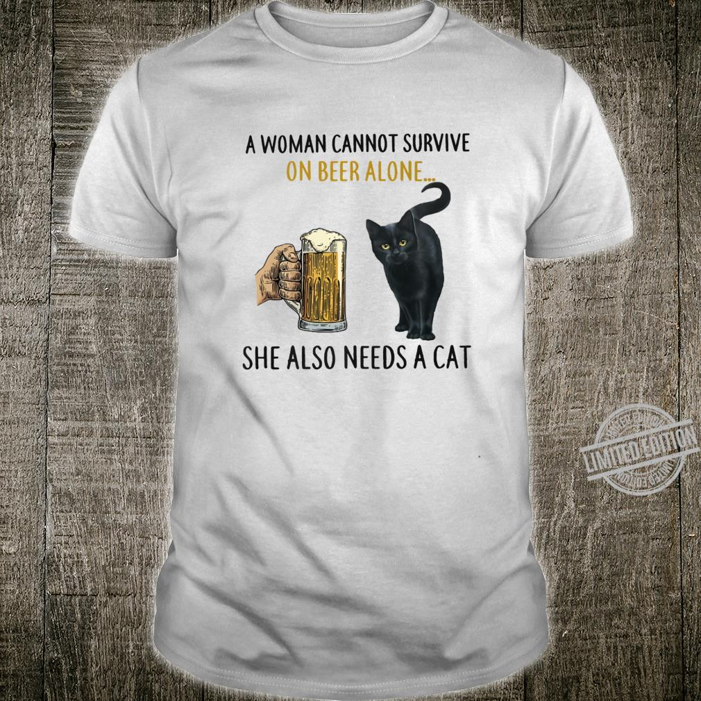 A Cannot Survive On Beer Alone She Also Needs A Cat Shirt