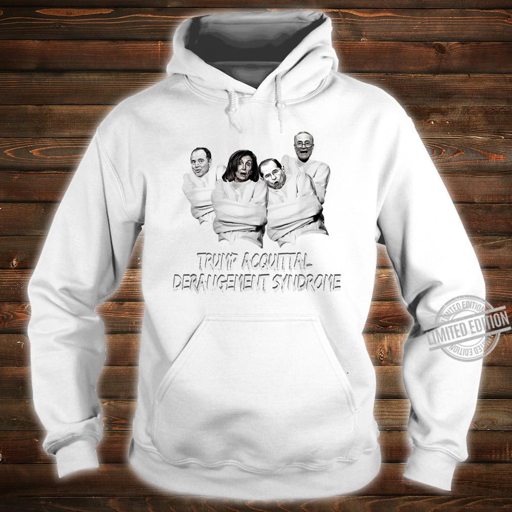 Acquittal TRUMP ACQUITTAL DERANGEMENT SYNDROME Shirt hoodie