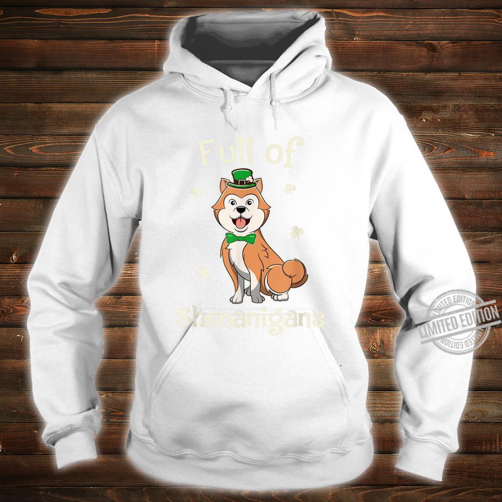 Akita Full Of Shenanigans Irish Patricks Shirt hoodie