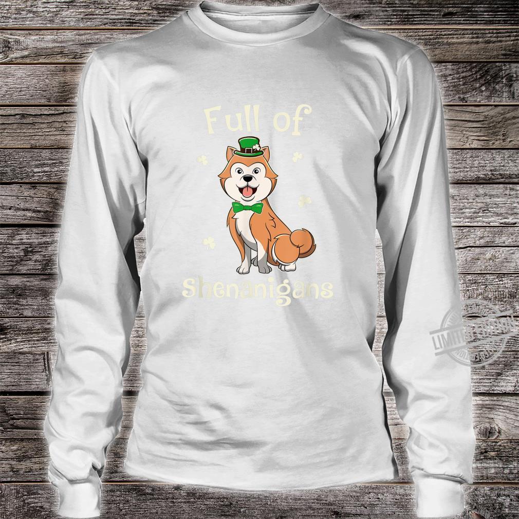 Akita Full Of Shenanigans Irish Patricks Shirt long sleeved
