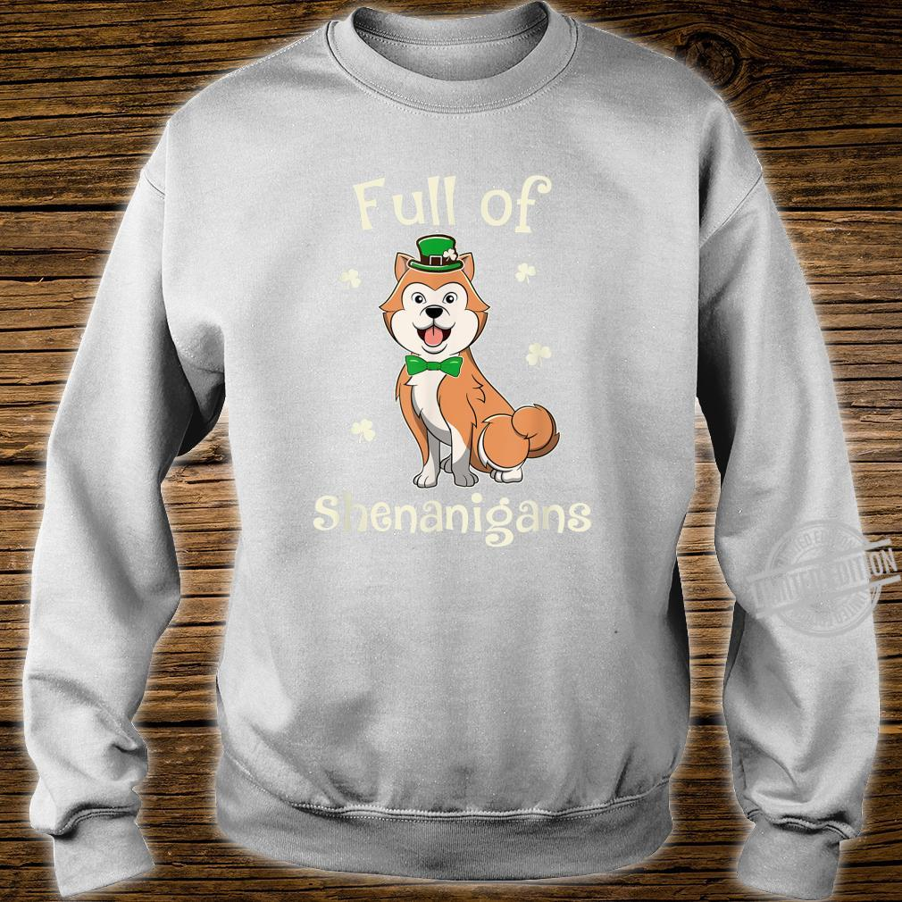 Akita Full Of Shenanigans Irish Patricks Shirt sweater
