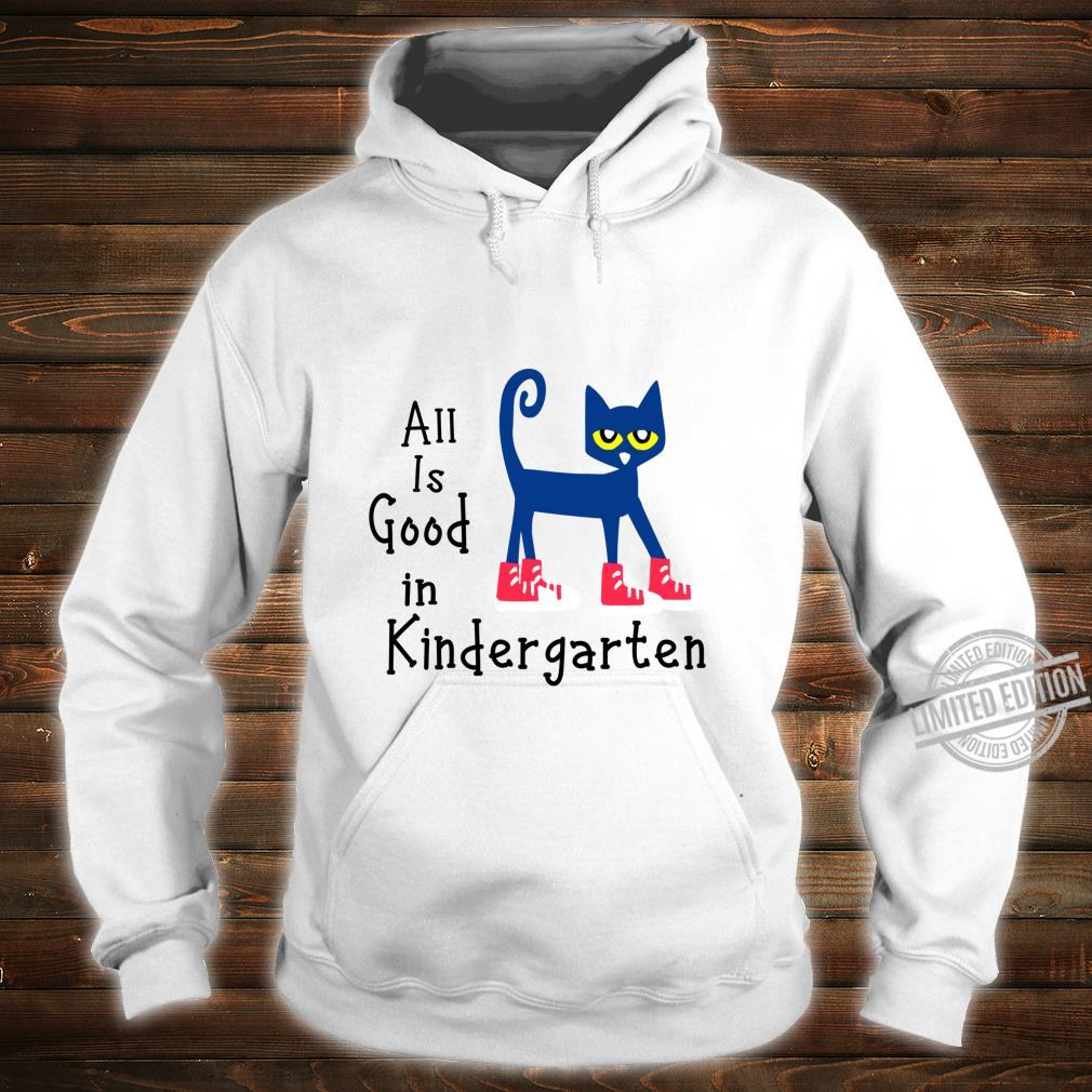 All Is Good In Kindergarten pete cat Shirt hoodie