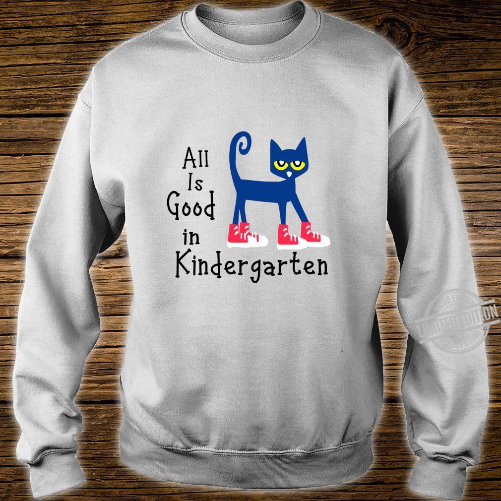 All Is Good In Kindergarten pete cat Shirt sweater