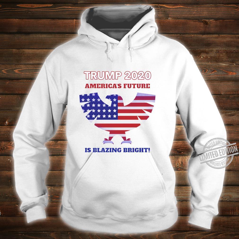 America's Future Is Blazing Bright Trump 2020 American Eagle Shirt hoodie