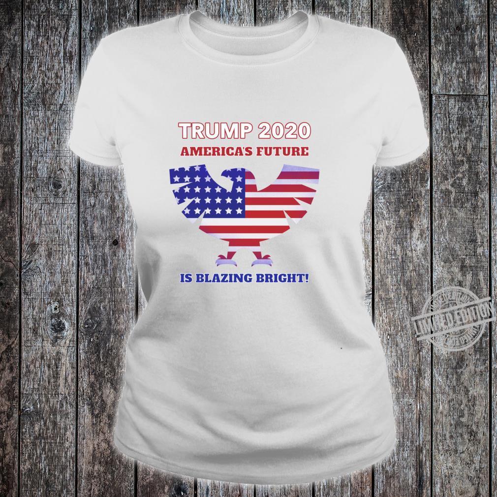 America's Future Is Blazing Bright Trump 2020 American Eagle Shirt ladies tee