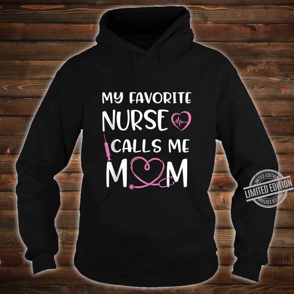 Funny My Favorite Nurse Calls Me Mom Stethoscope For RN, LPN Shirt hoodie