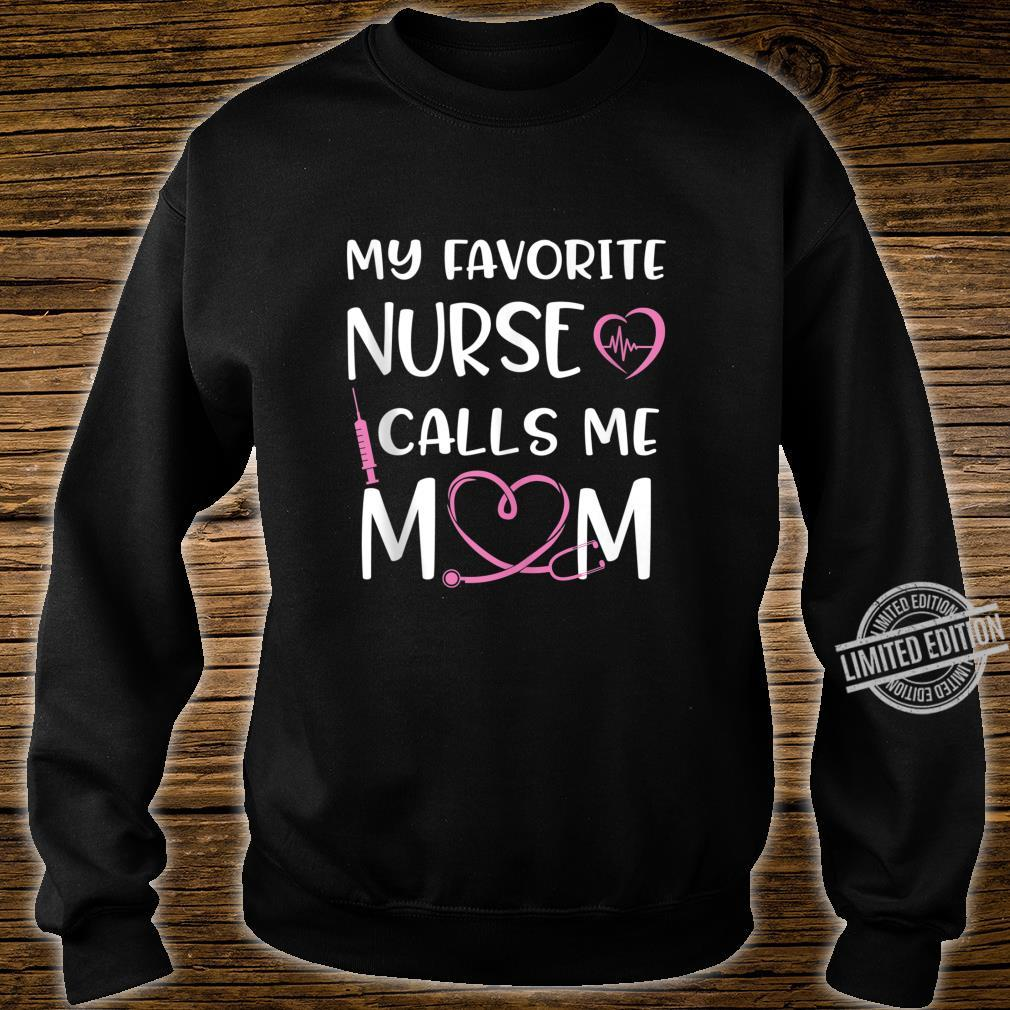 Funny My Favorite Nurse Calls Me Mom Stethoscope For RN, LPN Shirt sweater