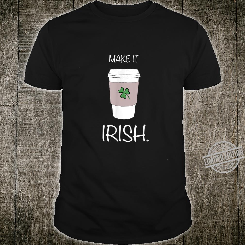 Irish Coffee Shirt